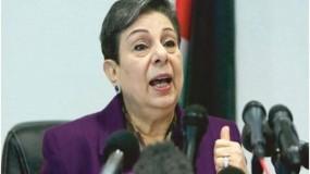 عشراوي: تصعيد إسرائيل لانتهاكاتها وجرائمها دليل قاطع على مضيها قدما في تنفيذها لمخطط الضم