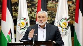 هنية: أي تلكؤ في إجراء الانتخابات يعني مكافأة الاحتلال وتحقيق أهدافه في إدامة الانقسام